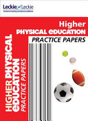 Practice Papers - Higher Physical Education Practice Papers for SQA Exams