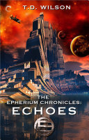 The Epherium Chronicles  Echoes