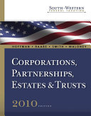 South-Western Federal Taxation 2010: Corporations, Partnerships, Estates and Trusts