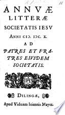 Annuæ litteræ Societatis Jesu anni 1610