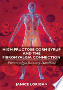 High Fructose Corn Syrup and the Fibromyalgia Connection