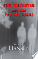 """""""The Trickster and the Paranormal"""" by George P. Hansen"""
