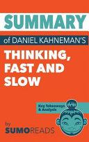 Summary of Daniel Kahneman s Thinking Fast and Slow Book