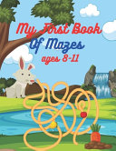 My First Book Of Mazes Ages 8 11