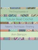 Encyclopedia of Tubular Bead Crochet
