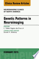 Genetic Patterns in Neuroimaging, An Issue of Neuroimaging Clinics,