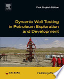 Dynamic Well Testing in Petroleum Exploration and Development