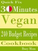 Quick Fix  30 Minutes Vegan