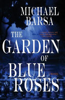 The Garden of Blue Roses Book