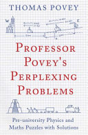 Professor Povey's Perplexing Problems