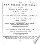 The New Pocket Dictionary of the Italian and English Languages  in Two Parts Italian and English English and Italian      A New Edition     Corrected Throughout by A  Montucci and J  Sivrac