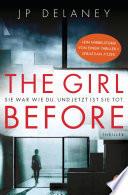 The Girl Before - Sie war wie du. Und jetzt ist sie tot.  : Thriller