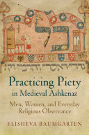 Practicing Piety in Medieval Ashkenaz