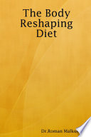 The Body Reshaping Diet