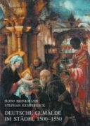 Deutsche Gemälde im Städel 1500-1550