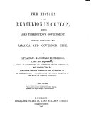 The History of the Rebellion in Ceylon During Lord Torrington s Government
