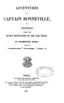 Adventures of Captain Bonneville, Or, Scenes Beyond the Rocky Mountains of the Far West