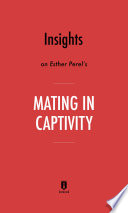 Insights on Esther Perel's Mating in Captivity by Instaread