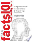 Cram101 Textbook Outlines to Accompany: Basic and Clinical Biostatistics, Dawson & Trapp, 4th Edition