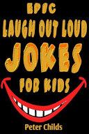 Epic Laugh Out Loud Jokes for Kids