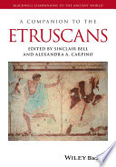 """""""A Companion to the Etruscans"""" by Sinclair Bell, Alexandra A. Carpino"""