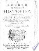 A record of ancient histories, entituled in Latine, Gesta Romanorum, etc