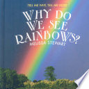 Why Do We See Rainbows