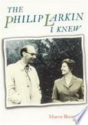 The Philip Larkin I Knew
