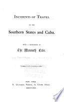 Incidents of Travel in the Southern States and Cuba