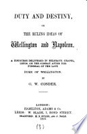 Duty and destiny, or, The ruling ideas of Wellington and Napoleon