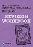 Revise Edexcel Functional Skills English Level 2 Workbook