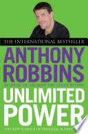 """Unlimited Power: The New Science of Personal Achievement"" by Tony Robbins, the Author"