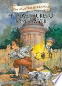 The Adventure Of Tom Sawyer Om Illustrated Classics