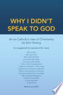 Why I Didn t Speak To God