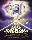 link to The big she-bang : the herstory of the universe according to God the Mother as told to Marisa Acocella. in the TCC library catalog