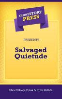 Short Story Press Presents Salvaged Quietude Pdf/ePub eBook