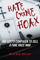 link to Hate crime hoax : how the left is selling a fake race war in the TCC library catalog