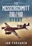 The Messerschmitt 210 410 Story