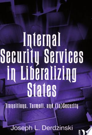 Download Internal Security Services in Liberalizing States Free PDF Books - Free PDF