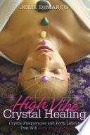 High Vibe Crystal Healing