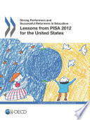 Strong Performers And Successful Reformers In Education Lessons From Pisa 2012 For The United States