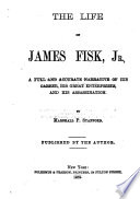 The Life of James Fisk  Jr