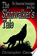The Skinwalker s Tale