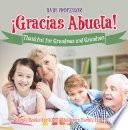 ¡Gracias Abuela! Thankful for Grandmas and Grandpas - Family Books for Kids   Children's Family Life Book
