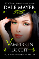 Vampire in Deceit (Paranormal romance, mystery, Family Blood Ties 4)
