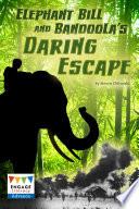 Elephant Bill and Bandoola's Daring Escape