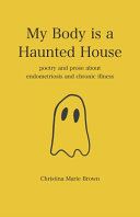 My Body is a Haunted House