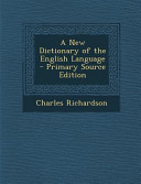 A New Dictionary of the English Language   Primary Source Edition
