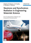 Neutrons and Synchrotron Radiation in Engineering Materials Science Book