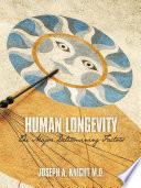 Human Longevity  the Major Determining Factors Book